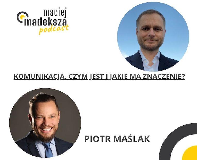 #12. Komunikacja. Czym jest i jakie ma znaczenie. Rozmowa z Piotrem Maślakiem. 1