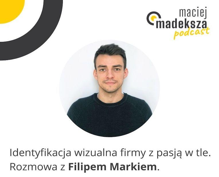 #22. Identyfikacja wizualna firmy z pasją w tle. Rozmowa z Filipem Markiem. 2