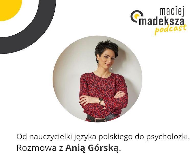 #23. Od nauczycielki języka polskiego do psycholożki. Rozmowa z Anią Górską. 11