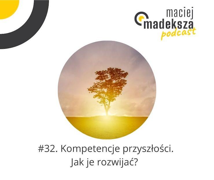 #32. Kompetencje przyszłości. Jak je rozwijać? 1