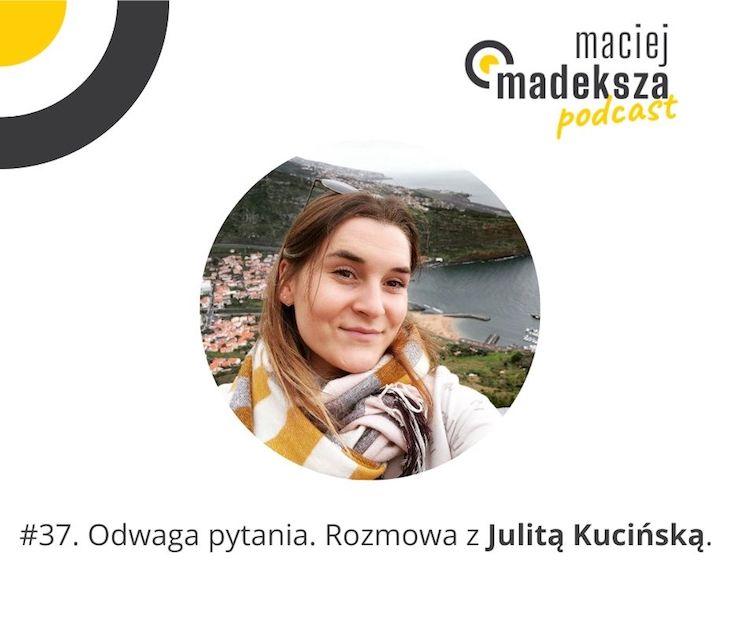 #37. Odwaga pytania. Rozmowa z Julitą Kucińską. 1