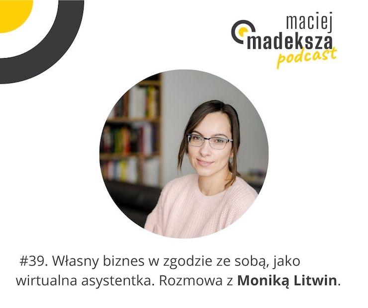 #39. Własny biznes w zgodzie ze sobą, jako wirtualna asystentka. Rozmowa z Moniką Litwin. 3